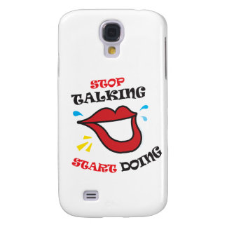 Stop talking Start doing Galaxy S4 Covers