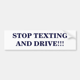 """""""Stop texting and drive"""" bumper sticker"""