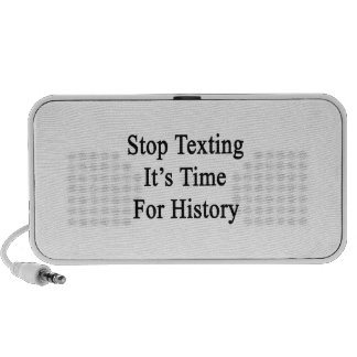 Stop Texting It's Time For History iPod Speakers