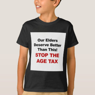 Stop the Age Tax T-Shirt