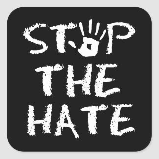stop the Hate Square Sticker