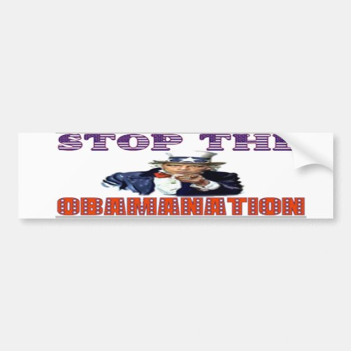 Stop the Obamanation T-shirt Bumper Sticker
