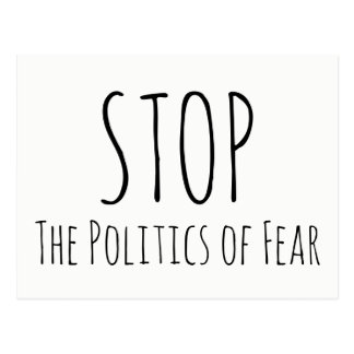 """STOP The Politics of Fear"" Write Your Senator Postcard"