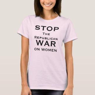 STOP THE REPUBLICAN WAR ON WOMEN T-SHIRT