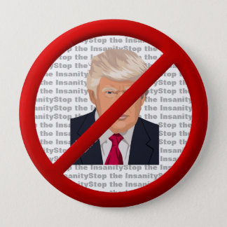 Stop The Trump Insanity Button