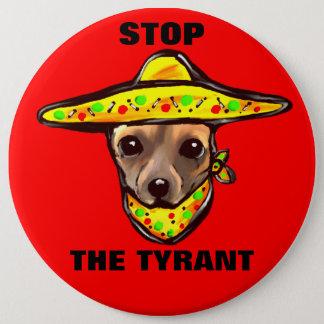 STOP THE TYRANT 6 CM ROUND BADGE