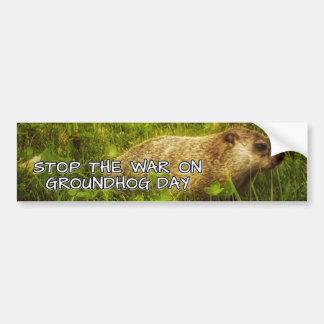 Stop the war on groundhog day bumper sticker