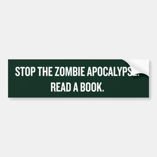 Stop the Zombie Apocalypse Read A Book Bumper Stickers