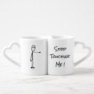 Stop touching me ! Mug set.