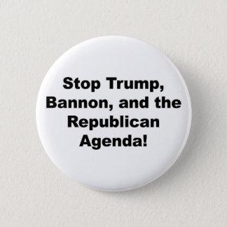 Stop Trump, Bannon and the Republican Agenda 6 Cm Round Badge