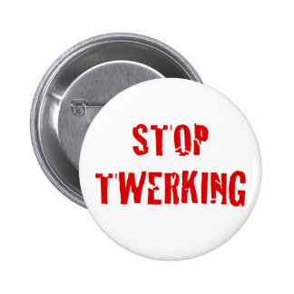 Stop Twerking Cracked Red Letters 6 Cm Round Badge