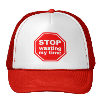 Stop Wasting My Time hat - choose color