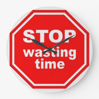 Stop Wasting Time - Wall Clock