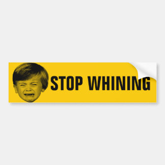 Stop Whining Bumper Sticker