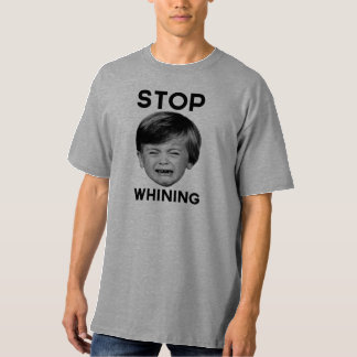 Stop Whining Tees