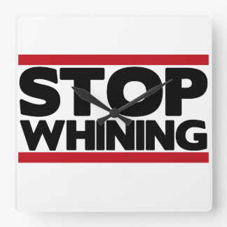 Stop Whining Wall Clocks