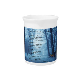 Stopping By The Woods by: Robert Frost Drink Pitchers