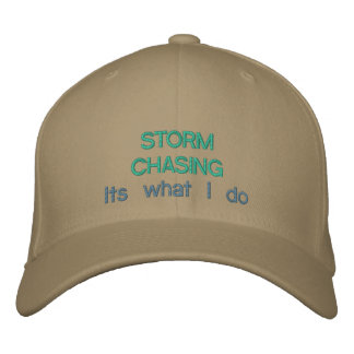 STORM CHASING, Its what I do hat Embroidered Hat