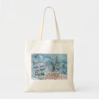 Storms make trees take deeper roots tote bag