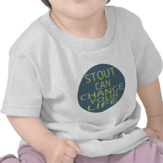Stout Can Change Your Life Tshirt
