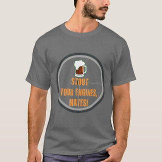 Stout Your Engines, Mates Cycling T-Shirt