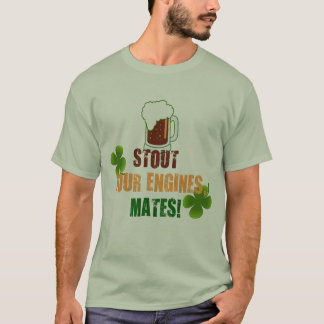 Stout Your Engines, Mates! Shamrocks and Beer T-Shirt