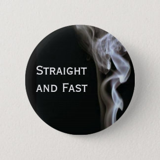 Straight and Fast 6 Cm Round Badge