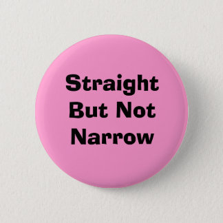 Straight But Not Narrow Pink 6 Cm Round Badge