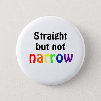 Straight but not narrow (white)) 6 cm round badge