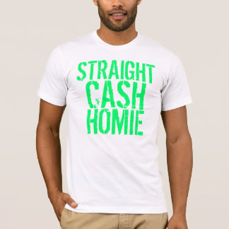 Straight Cash Homie T-Shirt