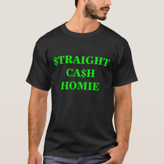 STRAIGHT CASH T-Shirt