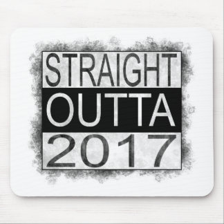 Straight outta 2017 mouse pad