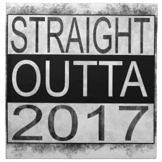 Straight outta 2017 napkin