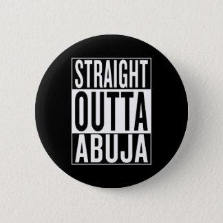 straight outta Abuja 6 Cm Round Badge