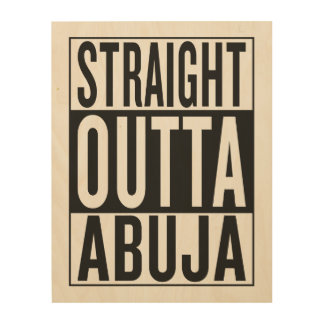 straight outta Abuja Wood Prints