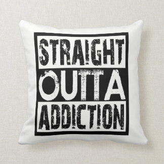 STRAIGHT OUTTA ADDICTION CUSHION