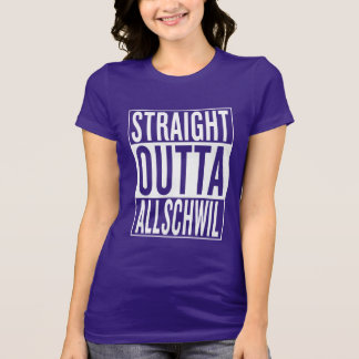 straight outta Allschwil T-Shirt