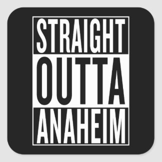 straight outta Anaheim Square Sticker