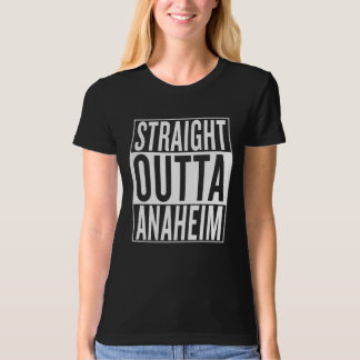 straight outta Anaheim T-Shirt