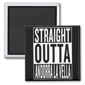 straight outta Andorra la Vella Magnet