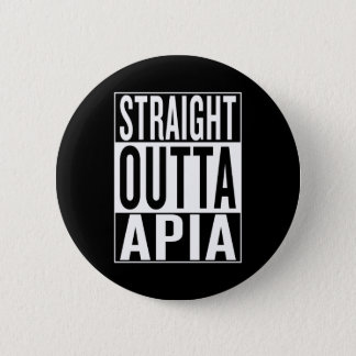 straight outta Apia 6 Cm Round Badge