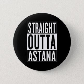straight outta Astana 6 Cm Round Badge