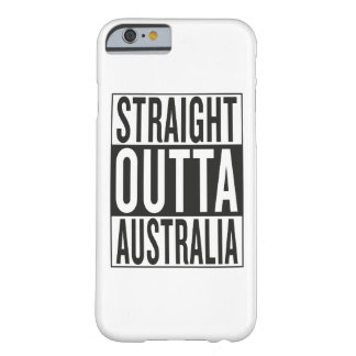 straight outta Australia Barely There iPhone 6 Case