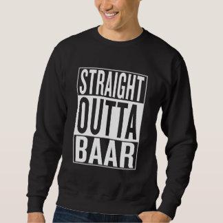 straight outta Baar Sweatshirt
