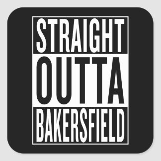 straight outta Bakersfield Square Sticker