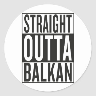 straight outta Balkan Round Sticker