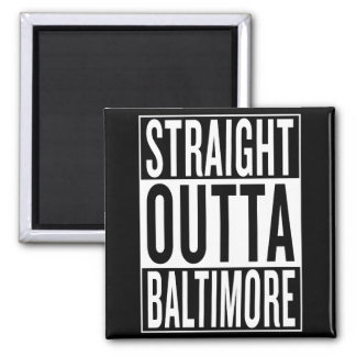 straight outta Baltimore Magnet