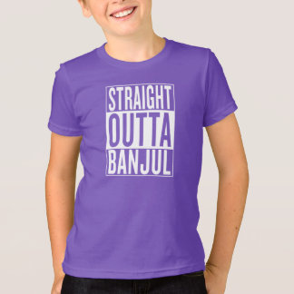 straight outta Banjul T-Shirt