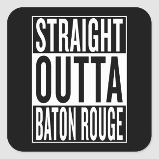 straight outta Baton Rouge Square Sticker