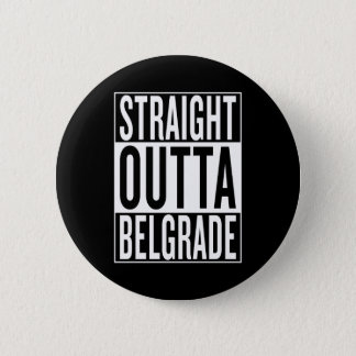 straight outta Belgrade 6 Cm Round Badge
